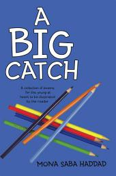 A Big Catch: A collection of poems for the young at heart to be illustrated by the reader