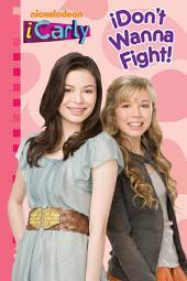 iDon't Wanna Fight! (iCarly)