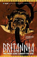 Britannia Vol. 2: We Who Are About to Die TPB