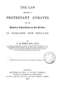 The Law Relating to Protestant Curates and the Residence of Incumbents on Their Benefices in England and Ireland Book