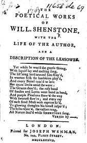The Poetical Works of Will. Shenstone, with the Life of the Author, and a Description of the Leasowes. [Edited by Robert Dodsley.]