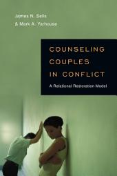 Counseling Couples in Conflict: A Relational Restoration Model