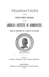 Transactions of the ... Session of the American Institute of Homoeopathy: Volume 51