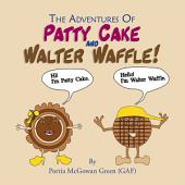 The Adventures of Patty Cake and Walter Waffle