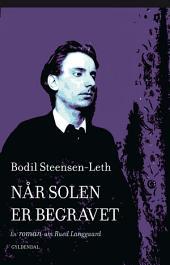 Når solen er begravet: En roman om Rued Langgaard