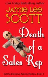 Death of a Sales Rep: Book 3 - Gotcha Detective Agency Mysteries