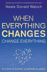 When Everything Changes Change Everything Book PDF