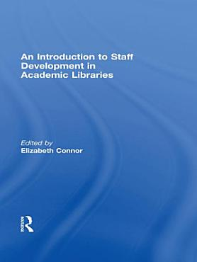 An Introduction To Staff Development In Academic Libraries PDF