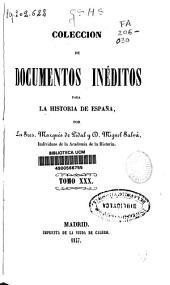 Colección de documentos inéditos para la historia de España: Volumen 30
