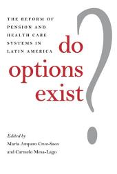 Do Options Exist ?: The Reform of Pension and Health Care Systems in Latin America
