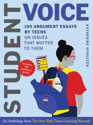 Student Voice Teacher S Special 100 Teen Essays 35 Ways To Teach Argument Writing From The New York Times Learning Network Book PDF