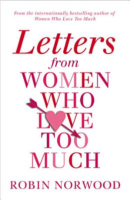 Letters from Women Who Love Too Much PDF