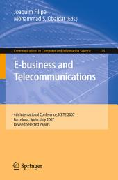 E-business and Telecommunications: 4th International Conference, ICETE 2007, Barcelona, Spain, July 28-31, 2007, Revised Selected Papers