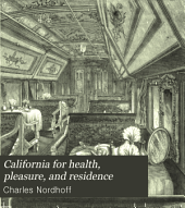 California: For Health, Pleasure, and Residence : a Book for Travellers and Settlers