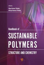 Handbook of Sustainable Polymers: Structure and Chemistry