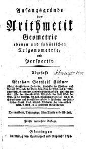 Anfangsgründe der Arithmetik, Geometrie ebenen und sphärischen Trigonometrie, und Perspectiv