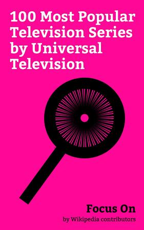 Focus On  100 Most Popular Television Series by Universal Television PDF
