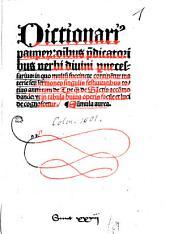 Dictionarius pauperum omnibus praedicatoribus verbi divini pernecessarius de tempore et de sanctis