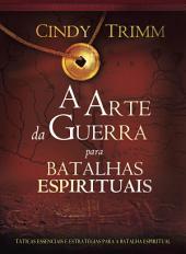 A arte da guerra para a batalha espiritual