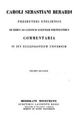 Caroli Sebastiani Berardi ... De rebus ad canonum scientiam pertinentibus Commentaria in jus ecclesiasticum universum: Volume 2