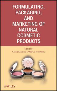 Formulating  Packaging  and Marketing of Natural Cosmetic Products