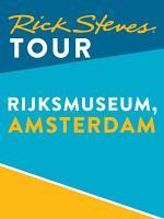 Rick Steves Tour: Rijksmuseum, Amsterdam
