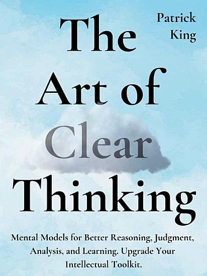 The Art of Clear Thinking PDF