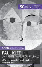 Paul Klee, un artiste majeur du Bauhaus: « L'art ne reproduit pas le visible, il rend visible »