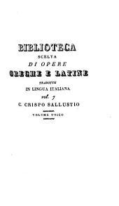 Della congiura catilinaria e della guerra giugurtina libri due volgarizzati da frate Bartolommeo da S. Concordio