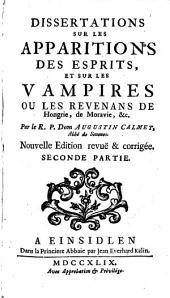 Dissertations Sur Les Apparitions Des Esprits Et Sur Les Vampires Ou Les Revenans De Hongrie, De Moravie etc: Volume2