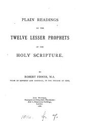 Plain readings in the twelve lesser prophets of the holy Scripture