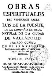 Tratado quarto, Del santissimo sacramento del Altar, y de la excelente perfeccion que comunica