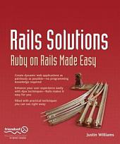 Rails Solutions: Ruby on Rails Made Easy