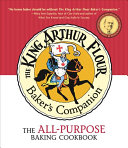 The King Arthur Flour Baker s Companion Book