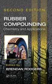 Rubber Compounding: Chemistry and Applications, Second Edition, Edition 2