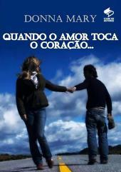 Quando O Amor Toca O CoraÇÃo...