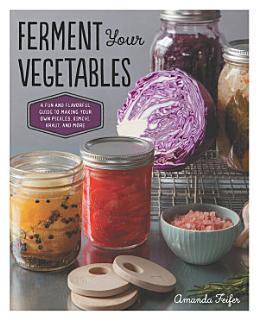 Ferment Your Vegetables Book
