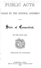 Public Acts Passed by the General Assembly of the State of Connecticut: Volume 1880