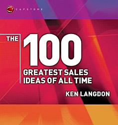 The 100 Greatest Sales Ideas Of All Time Book PDF