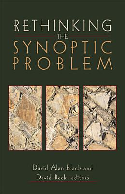 Rethinking the Synoptic Problem PDF