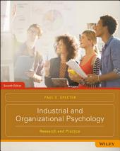 Industrial and Organizational Psychology: Research and Practice, 7th Edition: Research and Practice, Edition 7