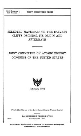 Selected Materials on the Calvert Cliffs Decision  Its Origin and Aftermath PDF