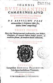 Ioannis Bustamantini Camaerensis... De Reptilibus vere animantibus S. Scripturae libri sex...[Ep. ded A. Pillehotte D. S. de Marquemont]