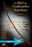 Die Bibel des Traditionellen Bogenbaus PDF