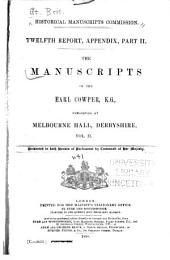 The Manuscripts of the Earl Cowper, K. G.: Preserved at Melbourne Hall, Derbyshire, Volume 2