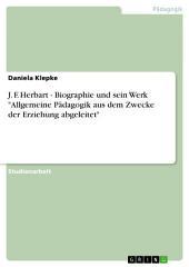 """J. F. Herbart - Biographie und sein Werk """"Allgemeine Pädagogik aus dem Zwecke der Erziehung abgeleitet"""""""