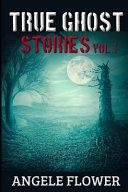 TRUE GHOST STORIES Vol 1 PDF