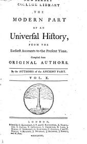 An Universal History: From the Earliest Accounts to the Present Time, Part 2, Volume 10