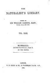 The Naturalist's Library: Jardine, Sir. W. Ruminantia