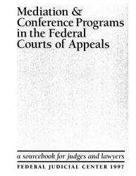 Mediation and Conference Programs in the Federal Courts of Appeals PDF